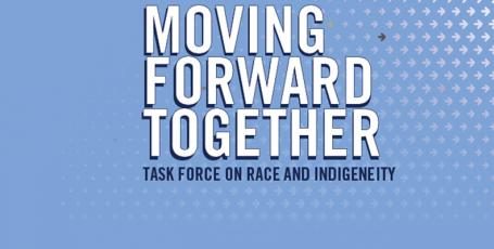 Moving forward together: Task Force on Race and Indigeneity